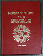 Medals Of Mexico Vol Iii Orders Awards And Military Decorations Frank W Grove