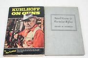2 Vintage Gun Reference Books Kuhlhoff On Guns / Small Game And Varmint Rifles