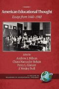 American Educational Thought Essays From 1640-1940 By Andrew J. Milson