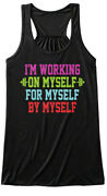 Teespring Working On Myself Limited Edition Womenand039s Flowy Tank Top - 100 Cotton