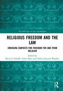 Religious Freedom And The Law Emerging Contexts For Freedom For And From Reli...