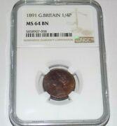 Great Britain 1891 Farthing 1/4p Ngc Ms 64 Bn Ms64 British Unc Certified Coin