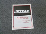 Steiner Mr448 Mr460 Mr472 Rotary Mower Parts Catalog And Owner Operator Manual