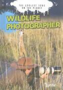 Wildlife Photographer The Coolest Jobs On The Planet By Gerrit Vyn