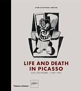 Life And Death In Picasso Still Life/figure C. 1907-1933 Christopher Green
