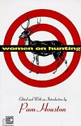 Women On Hunting Essays Fiction And Poetry Hardcover Pam Houst