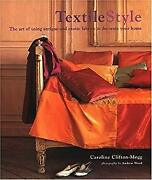 Textile Style The Art Of Using Antique And Exotic Fabrics To Decorate Your Hom