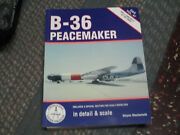 B-36 Peacemaker In Detail And Scale Vol. 47 By Wachsmuth, Kalmbach Books 1995