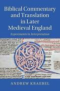 Biblical Commentary And Translation In Later Medieval England, Andrew Kraebel,