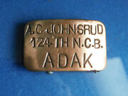 Ww Ii Adak Seabees Belt Buckle Theater Made 124th Ncb Named Us Navy Trench Art