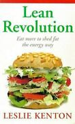Lean Revolution Eat More To Shed Fat The Energy Way By Kenton Leslie
