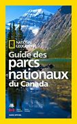 National Geographic Guide Des Parcs Nationaux Du Canada French Edition