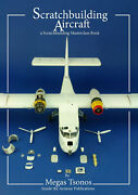 Scratchbuilding Aircraft A Masterclass Book From Inside The Armour Publications