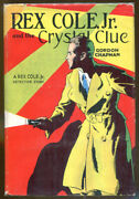 Rex Cole Jr. And The Crystal Clue By Gordon Chapman-1931-hardcover/dust Jacket