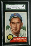 Fred Hutchinson D.1964 Signed 1953 Topps 72 Autographed Vintage Card Sgc Rare