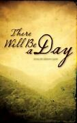There Will Be A Day By Zondervan Staff Jeremy Camp