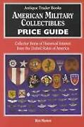 American Military Collectibles Price Guide Collector Items Of Historical...