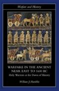 Warfare In The Ancient Near East To 1600 Bc Holy Warriors At The Dawn Of...