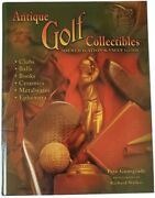 Antique Golf Collectibles Id And Price Guide - Vintage Clubs Balls Tees Toys Books