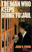 Man Who Keeps Going To Jail