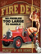 Fire Dept/ Pin-up, No Problem Too Large To Handle , Metal Wall Sign 12.5x 16