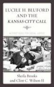 Lucile H. Bluford And The Kansas City Call By Wilson Brooks