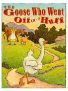 The Goose Who Went Off In A Huff By Paul Brett Johnson