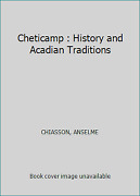 Cheticamp History And Acadian Traditions By Chiasson, Anselme