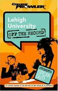 Lehigh University Off The Record College Prowler College Prowler Lehigh...