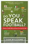 Do You Speak Football A Glossary Of Football Words And Phrases From Around ...