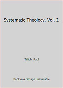 Systematic Theology. Vol. I. By Tillich, Paul