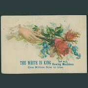 Victorian Trade Card The White Is King Of All Sewing Machines Roses