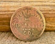 Ca 1910 Thompson Nevada Nv Mining Ghost Town Lyon Co Thompson Mercantile Token
