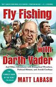 Fly Fishing With Darth Vader And Other Adventures With Evangelical...