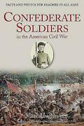 Confederate Soldiers In The American Civil War Facts And Photos For Readers...
