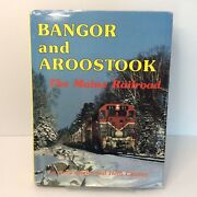 Bangor And Aroostook Railroad In Color Jerry Angier Herb Cleaves Signed Numbered