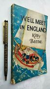 Kitty Barne Weand039ll Meet In England 1st/1 1945 Penguin Puffin Ps21 Ill S Spurrier