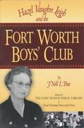 Hazel Vaughn Leigh And The Fort Worth Boysand039 Club By Jand039nell L. Pate