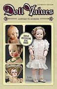 Doll Values Antique To Modern 11th Edition Linda Edwards