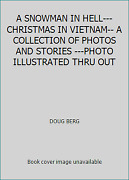 A Snowman In Hell--- Christmas In Vietnam-- A Collection Of Photos And...