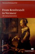 From Rembrandt To Vermeer 17th-century Dutch Artists Grove Dictionary Of A...