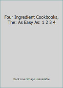 Four Ingredient Cookbooks The As Easy As 1 2 3 4