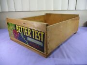 Vintage Better Test Grapes Wood Fruit Shipping Crate With Original Paper Label