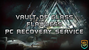 Vault Of Glass - Flawless - Recovery Service Pc/xbox/ps4