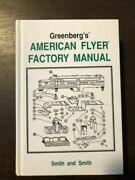Greenberg's American Flyer Factory Manual By Richard D. Smith