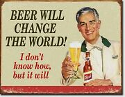Beer Will Change The World Metal Sign Tin New Vintage Style Usa 1552
