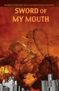 Sword Of My Mouth By Geraldine Collins Shannon Jim Munroe