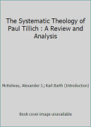 The Systematic Theology Of Paul Tillich A Review And Analysis