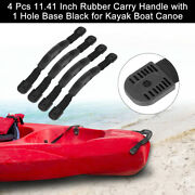 4 Pcs 11.41 Inch Rubber Carry Handle With 1 Hole Base Black For Kayak Boat Canoe