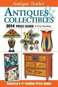 Antique Trader Antiques And Collectibles Price Guide 2014 By Eric Bradley